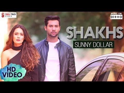 Shakhs || Sunny Dollar || Johny Vick | Latest New Romantic Songs 2018