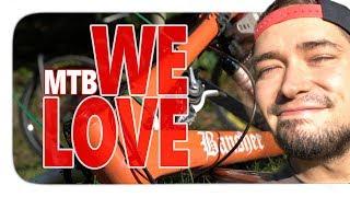 WE LOVE MTB - Dirt, Street, Enduro, Downhill