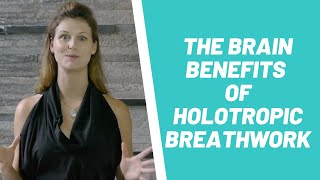 The Brain Benefits of Holotropic Breathwork, Transformational Breathing and Rebirthing Therapy
