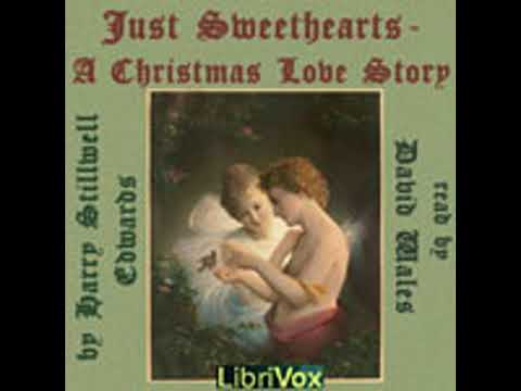 JUST SWEETHEARTS; A CHRISTMAS LOVE STORY by Harry Stillwell Edwards FULL AUDIOBOOK | Best Audiobooks