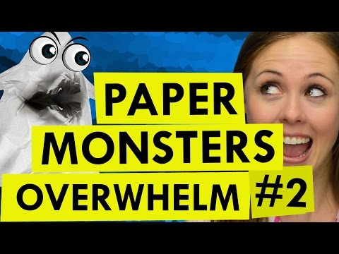 Overwhelm Part 2: How to Fight the Paper Monster