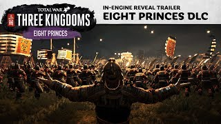 Total War: THREE KINGDOMS - Eight Princes Reveal Trailer