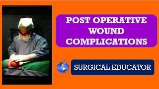 POST OPERATIVE WOUND COMPLICATIONS