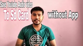how to download youtube videos to Sd card without any application🔥 Trick