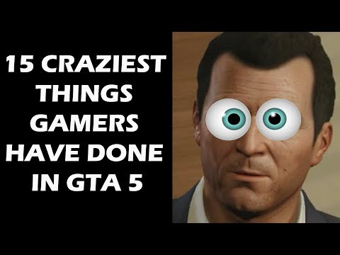15 Craziest Things Gamers Have Done In GTA 5