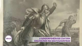 A nándorfehérvári csatára emlékeznek ma Nagyvázsonyban