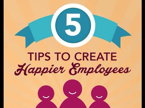 5 Key Tips to Create Happier Employees