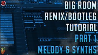 How To Make Big Room Bootleg | FL Studio 12 | 2019 [Part 1] (Melody & Synths)