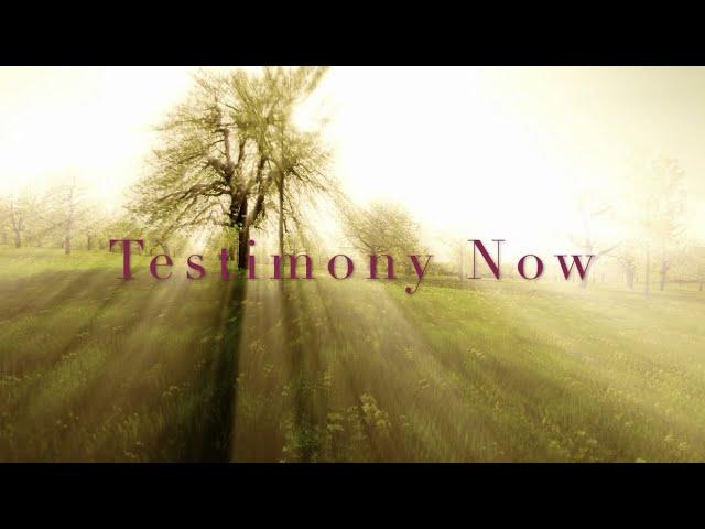 Testimony Now Promo MWC