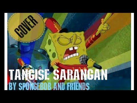 (Tangise Sarangan) Ndx Aka Cover by Spongebob