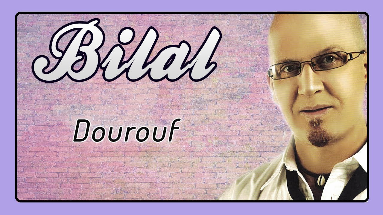 bilal dorouf mp3
