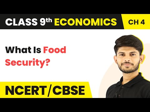 What is Food Security - Food Security in India | Class 9 Economics