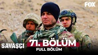 Savaşçı 71. Bölüm
