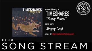 Timeshares - Heavy Hangs