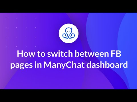 How to switch between FB pages in ManyChat dashboard