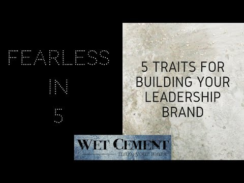 How to Build Your Leadership Brand: Fearless in 5