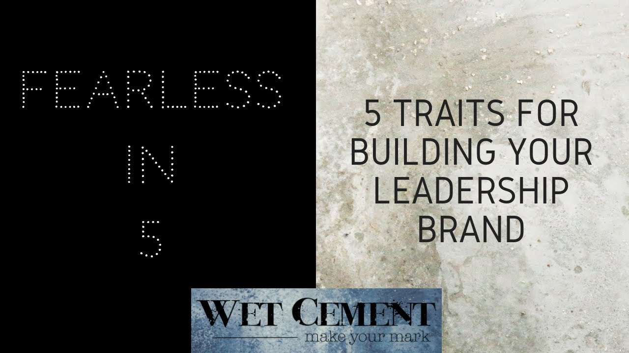 Fearless in 5: Five Traits to Build Your Leadership Brand