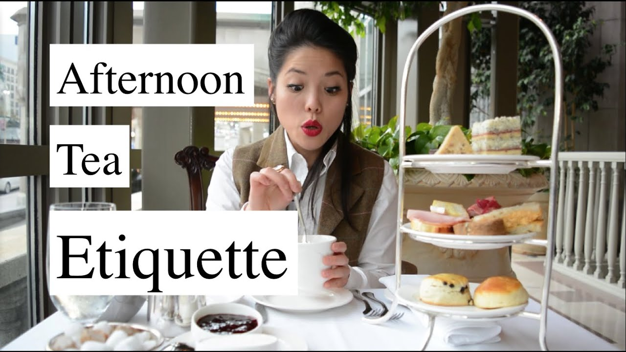High Tea Tips : Afternoon tea etiquette how to mtlfoodsnob youtube
