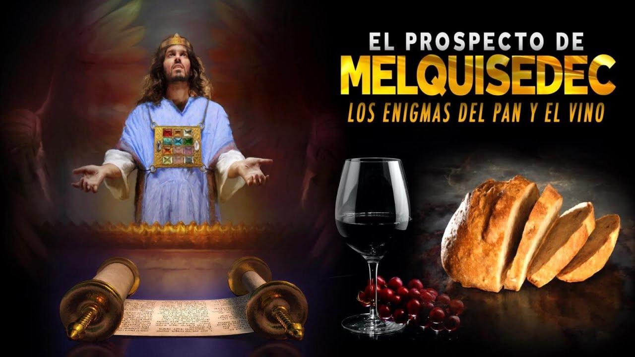 El prospecto de Melquisedec. Los enigmas del pan y el vino. 8-2-20