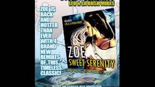 Zoe- Sweet Serenity (LA Rush Club Mix)