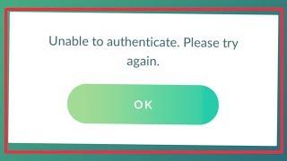 Pokémon GO Fix Unable To Authenticate Please Try Again Problem Solve