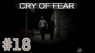 Cry Of Fear #18 - ГОРОДСКОЙ СЛЕНДЕР ٩(•̪●)۶
