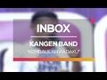 Kangen Band - Kembalilah Padaku (Live on Inbox) Mp3
