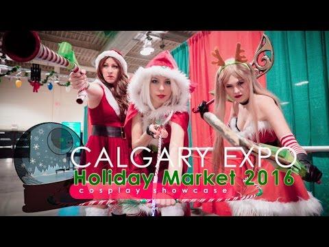 Calgary Expo Holiday Market 2016 - Cosplay Showcase