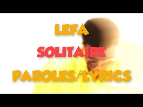Lefa - Solitaire (Paroles/Lyrics)