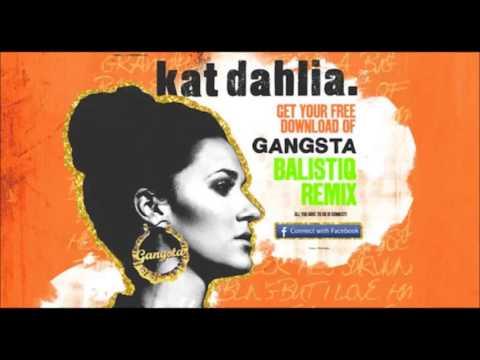 Kat Dahlia - Gangsta (Balistiq Remix)