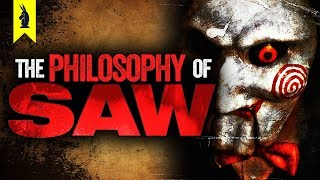 The Philosophy of Saw - Wisecrack Edition