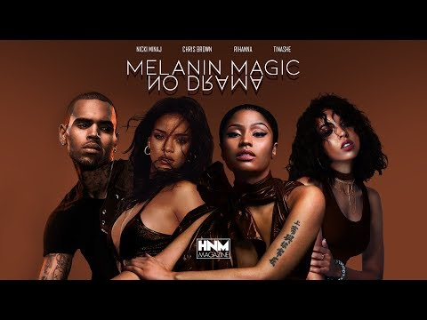 Nicki Minaj Chris Brown Rihanna Tinashe - Melanin Magic  No Drama MASHUP