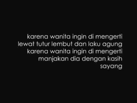 Lirik Lagu Karena Wanita Ingin di Mengerti - ADA BAND by : elvin syn
