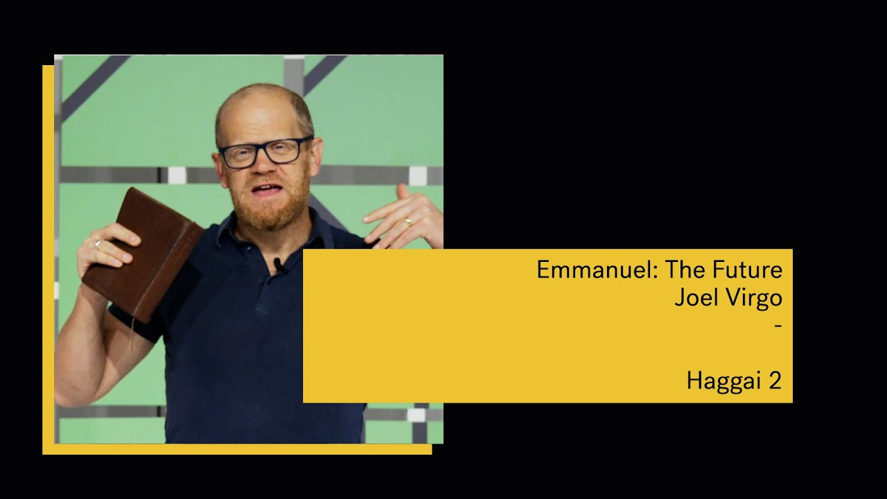 Emmanuel: The Future - Haggai 2 // Joel Virgo Cover Image
