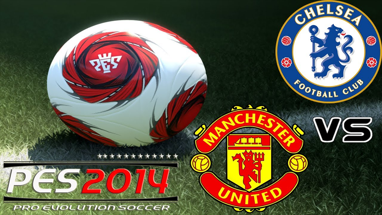 PES 2014 Chelsea vs Manchester United Full HD