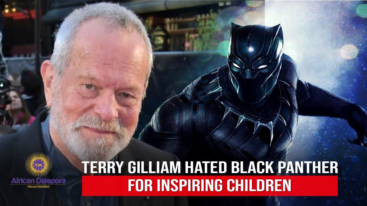 Director Terry Gilliam Says Black Panther Bothered Him Because It Inspired Black Kids