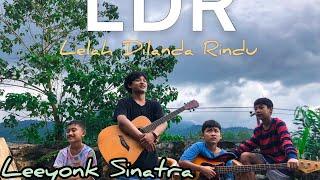 Download lagu LDR Leeyonk Sinatra (cover by Gusti Bisma / bocah)