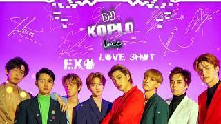 EXO - Love Shot versi DJ KOPLO