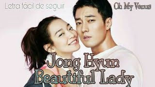 Gambar cover Jong Hyun - Beautiful Lady  (Letra fácil de seguir) {Oh My Venus Ost}