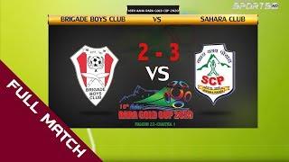 BRIGADE BOYS CLUB VS SAHARA CLUB    18th Aaha Rara Gold Cup 2020