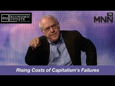 Economic Update with Richard Wolff: Rising Costs of Capitalism's Failures