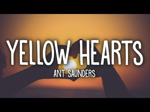 ant-saunders---yellow-hearts-(lyrics)