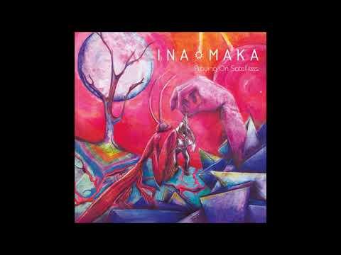 Ina Maka - Praying On Satellites (2018 - Full Album)