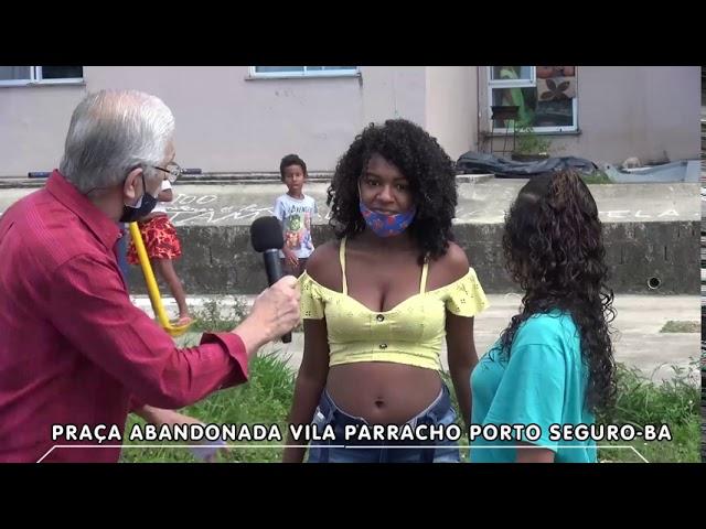 Vila Parracho - Porto Seguro-Bahia. Cadê a prefeitura?