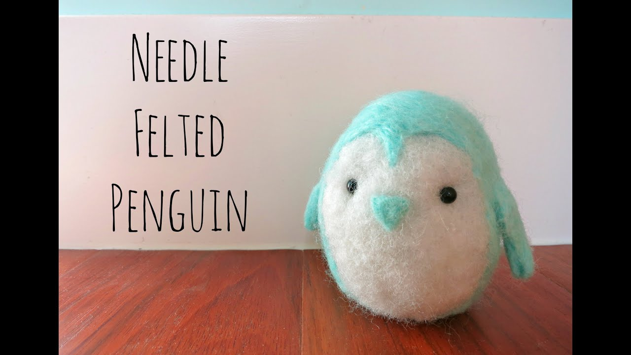Cute Penguin Needle Felt TutorialYouTube