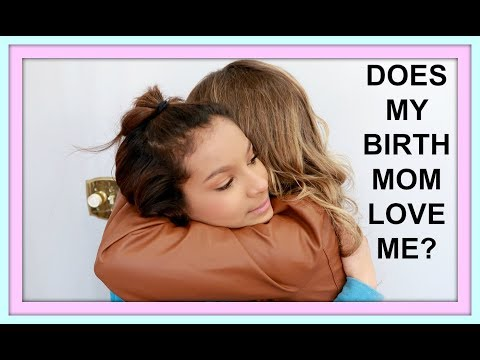DOES MY BIRTH MOM LOVE ME? - YouTube