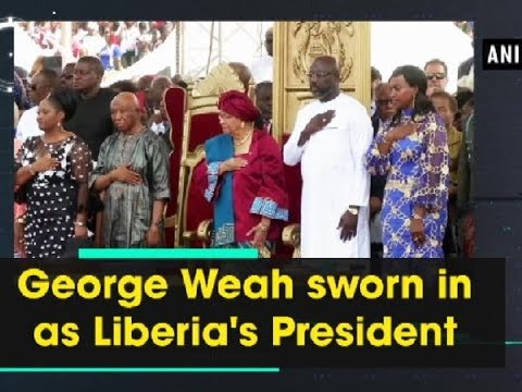 George Weah sworn in as Liberia's President - ANI News