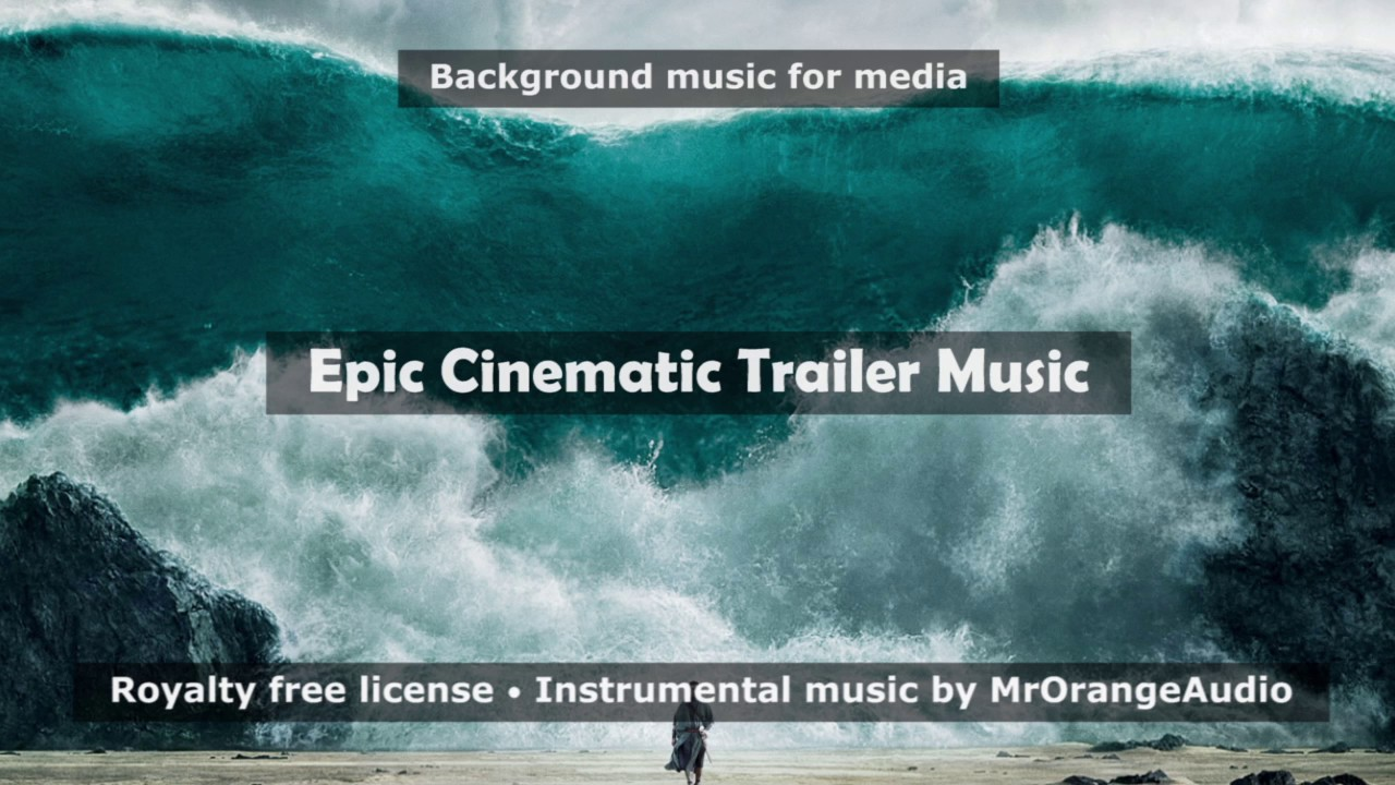 Image Result For Royalty Free Music Epic Trailer