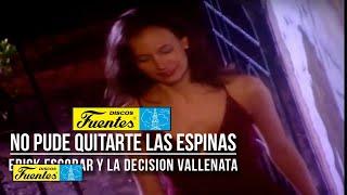 Erick Escobar, Nayo Quintero y La Decision Vallenata / No Pude Quitarte las Espinas