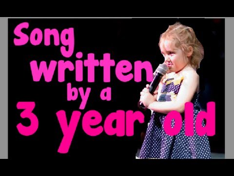 Song written  a 3 year old